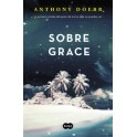 SOBRE GRACE-ANTHONY DOERR