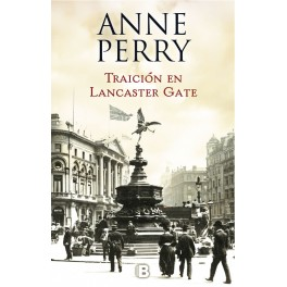 TRAICIÓN EN LANCASTER GATE-ANNE PERRY